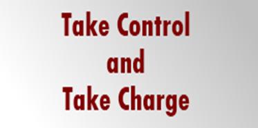 Take Control and Take Charge
